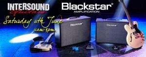 Intersound Guitars, Blackstar open Day, Saturday 11th June